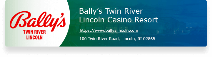 Twin River Casino - www.twinriver.com - 100 Twin River Road, Lincoln, RI 02865